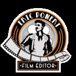 Eric Pomert, Film Editor