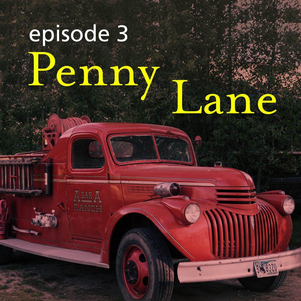 Ep. 3: Penny Lane